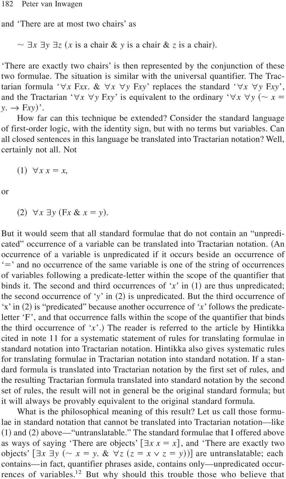 & x yfxy replaces the standard x y Fxy, and the Tractarian x y Fxy is equivalent to the ordinary x y ~; x y. r Fxy!. How far can this technique be extended?