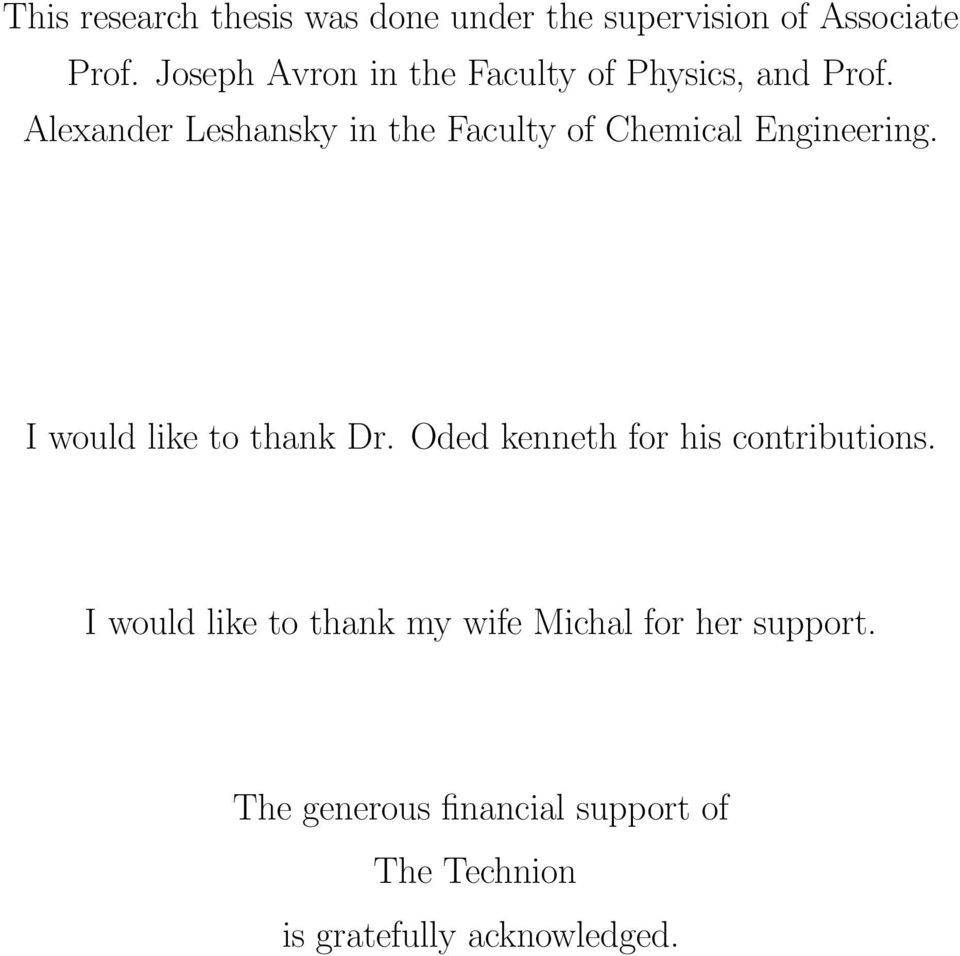 Alexander Leshansky in the Faculty of Chemical Engineering. I would like to thank Dr.