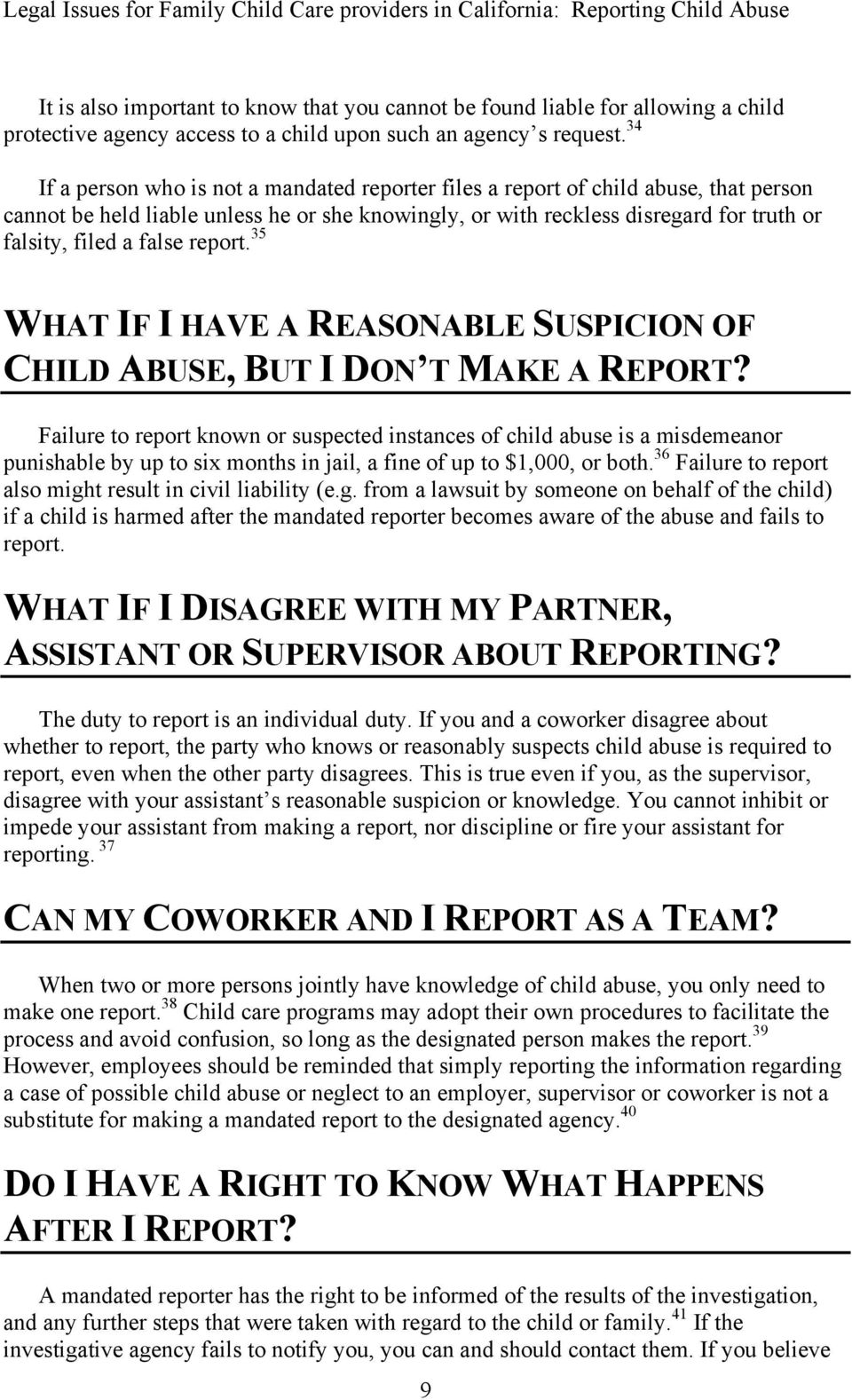 false report. 35 WHAT IF I HAVE A REASONABLE SUSPICION OF CHILD ABUSE, BUT I DON T MAKE A REPORT?