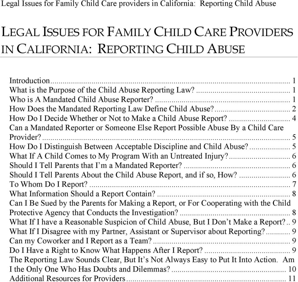 ... 4 Can a Mandated Reporter or Someone Else Report Possible Abuse By a Child Care Provider?... 5 How Do I Distinguish Between Acceptable Discipline and Child Abuse?