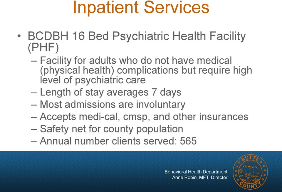 care Length of stay averages 7 days Most admissions are involuntary Accepts medi-cal,