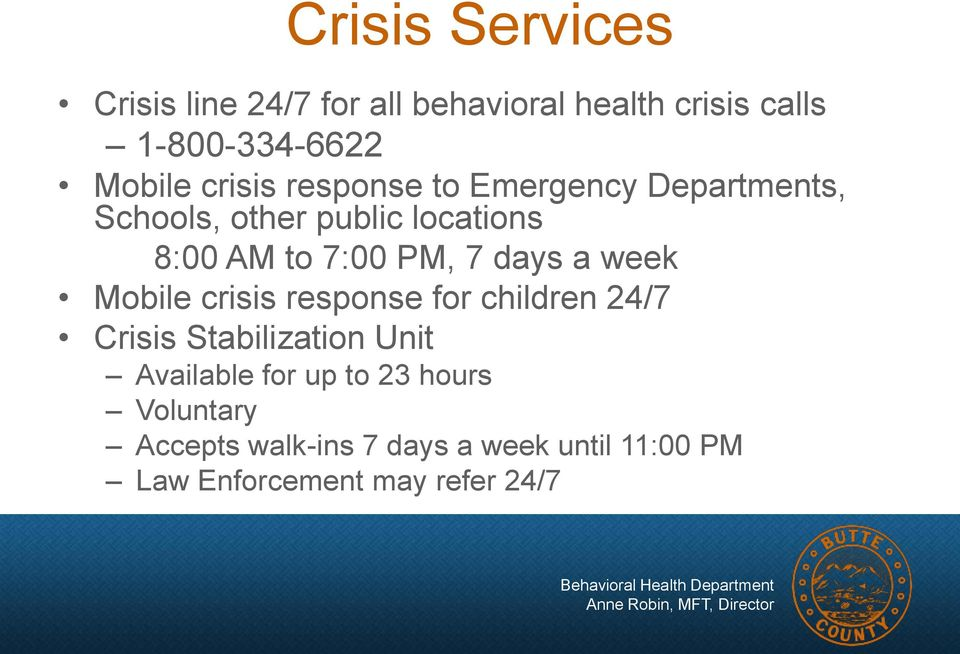 days a week Mobile crisis response for children 24/7 Crisis Stabilization Unit Available for up