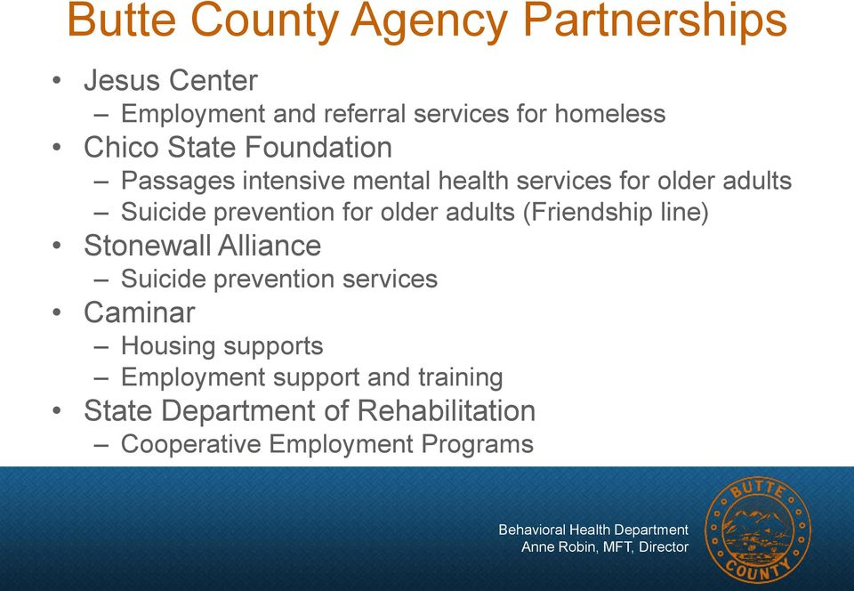 older adults (Friendship line) Stonewall Alliance Suicide prevention services Caminar Housing