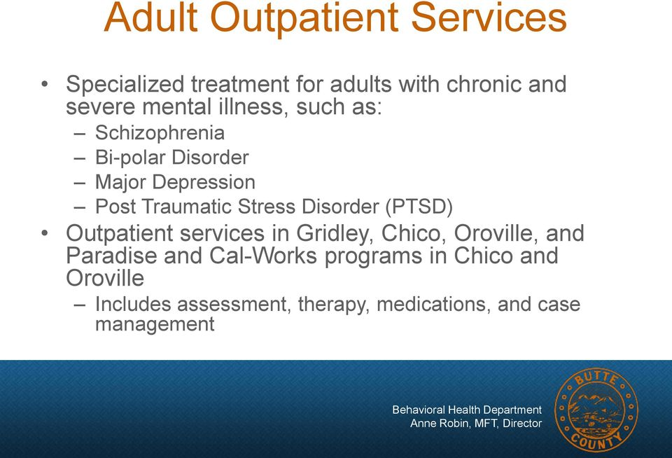 Disorder (PTSD) Outpatient services in Gridley, Chico, Oroville, and Paradise and