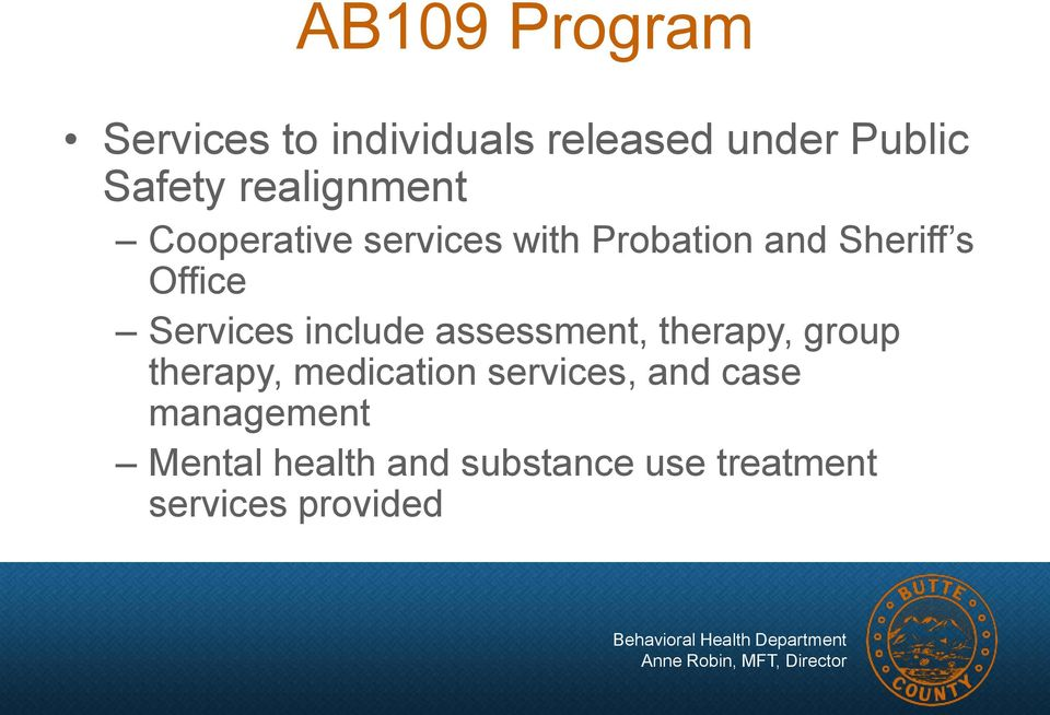 Services include assessment, therapy, group therapy, medication