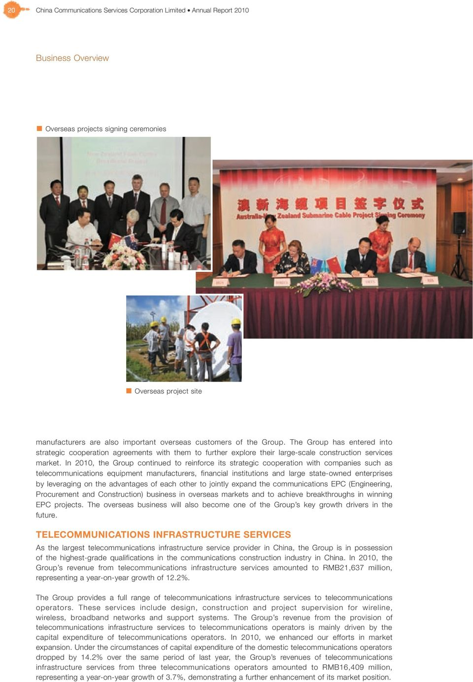 In 2010, the Group continued to reinforce its strategic cooperation with companies such as telecommunications equipment manufacturers, financial institutions and large state-owned enterprises by