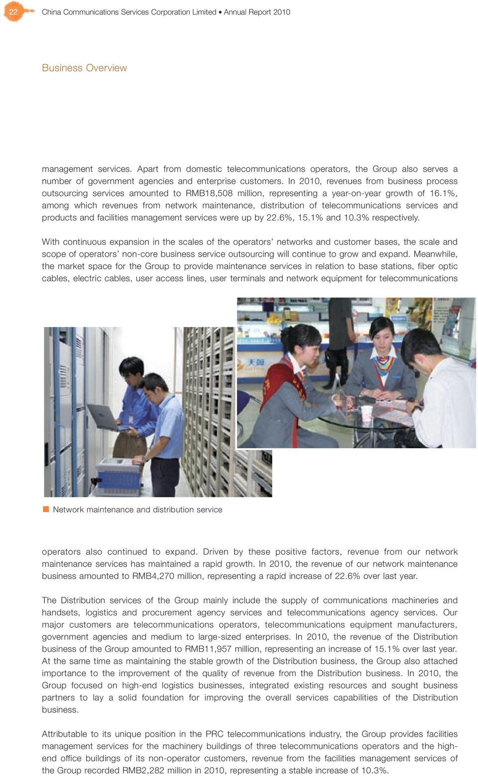 In 2010, revenues from business process outsourcing services amounted to RMB18,508 million, representing a year-on-year growth of 16.