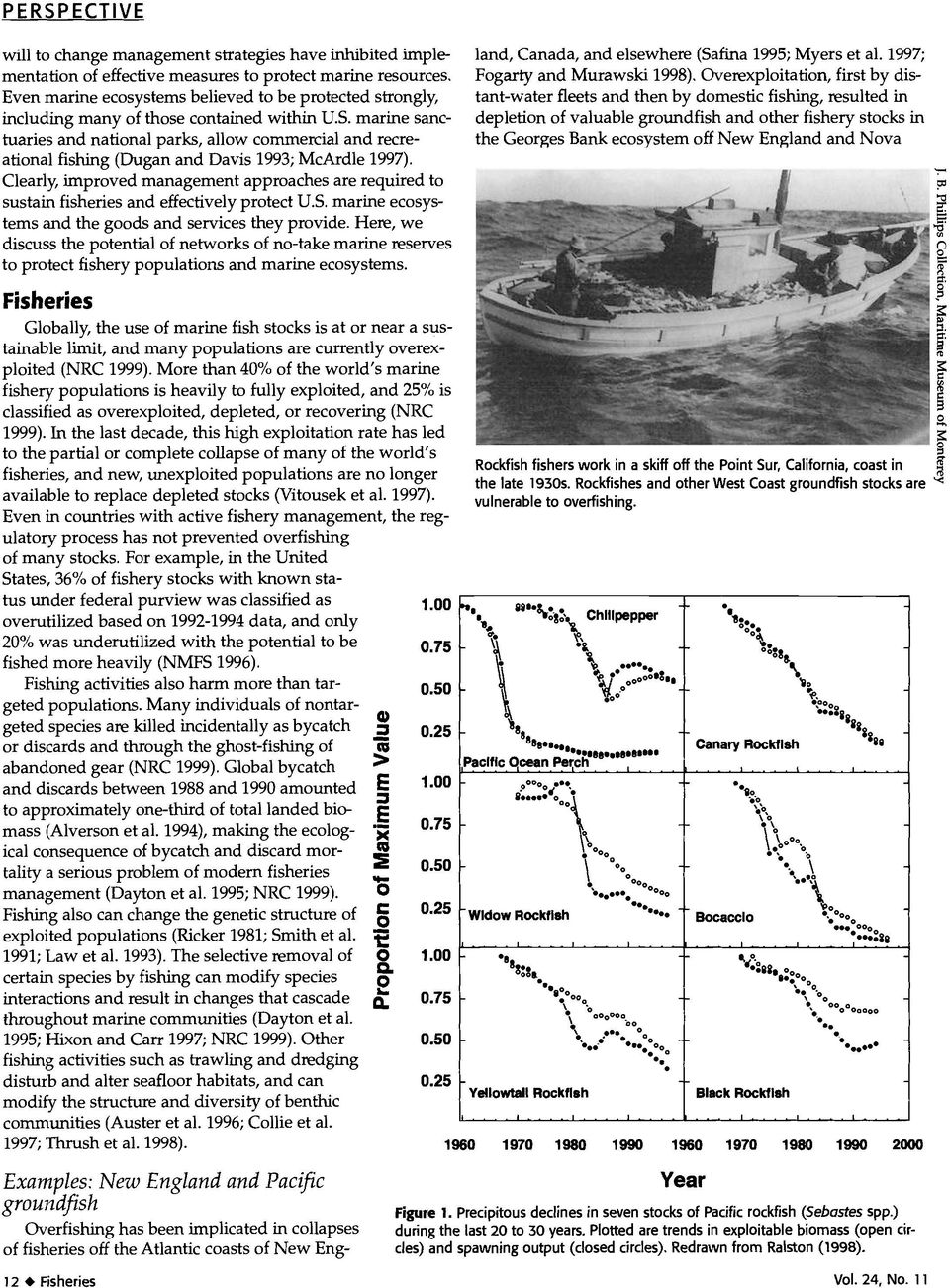 marine sanctuaries and national parks, allow commercial and recreational fishing (Dugan and Davis 1993; McArdle 1997).