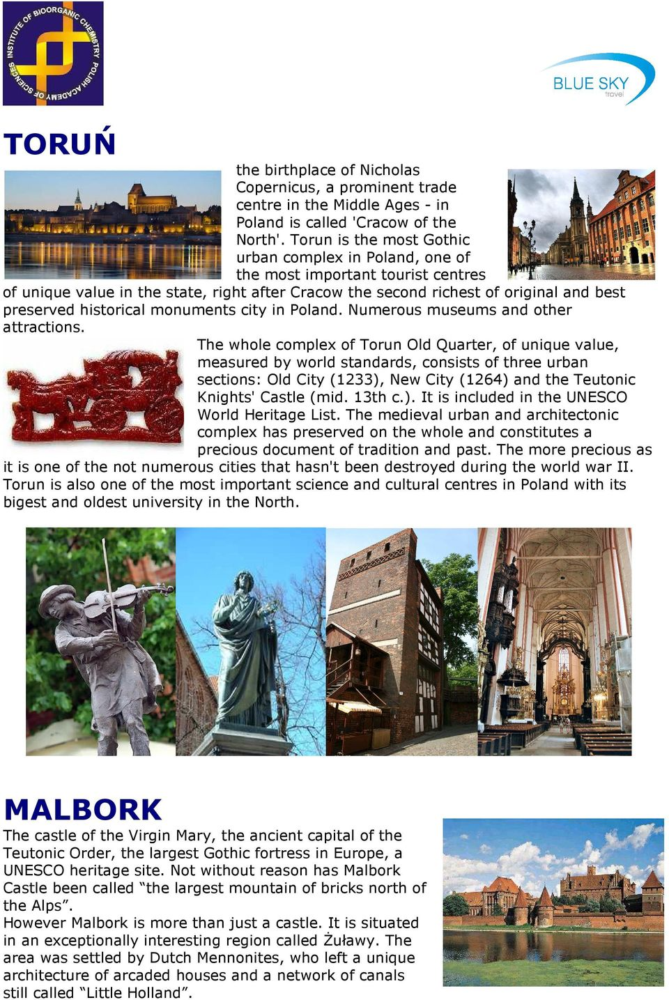 historical monuments city in Poland. Numerous museums and other attractions.