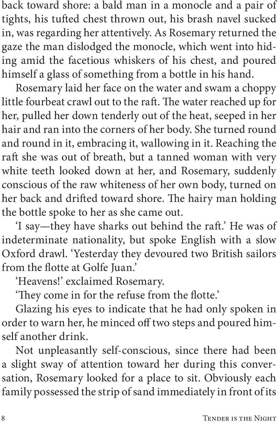 Rosemary laid her face on the water and swam a choppy little fourbeat crawl out to the raft.