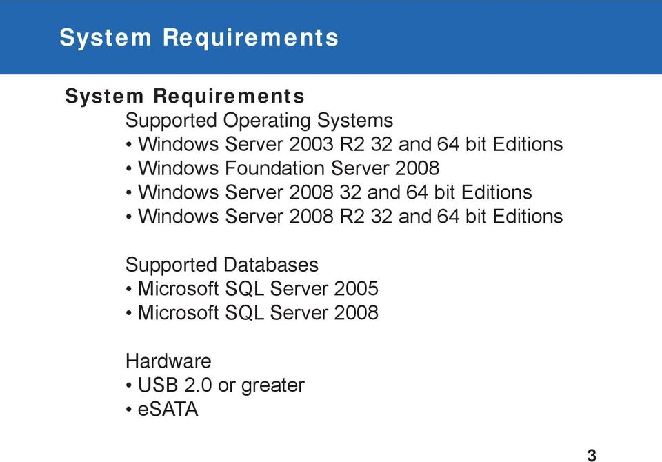 and 64 bit Editions Windows Server 2008 R2 32 and 64 bit Editions Supported Databases