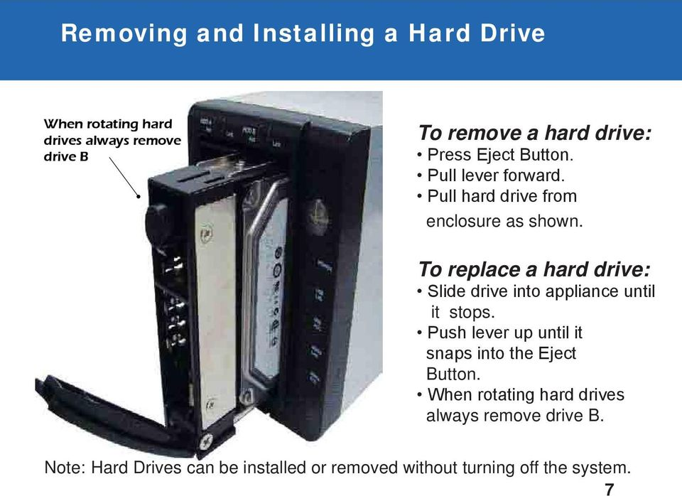 To replace a hard drive: Slide drive into appliance until it stops.