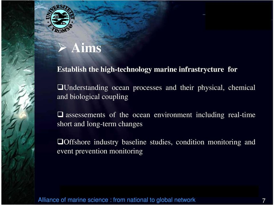 including real-time short and long-term changes Offshore industry baseline studies, condition