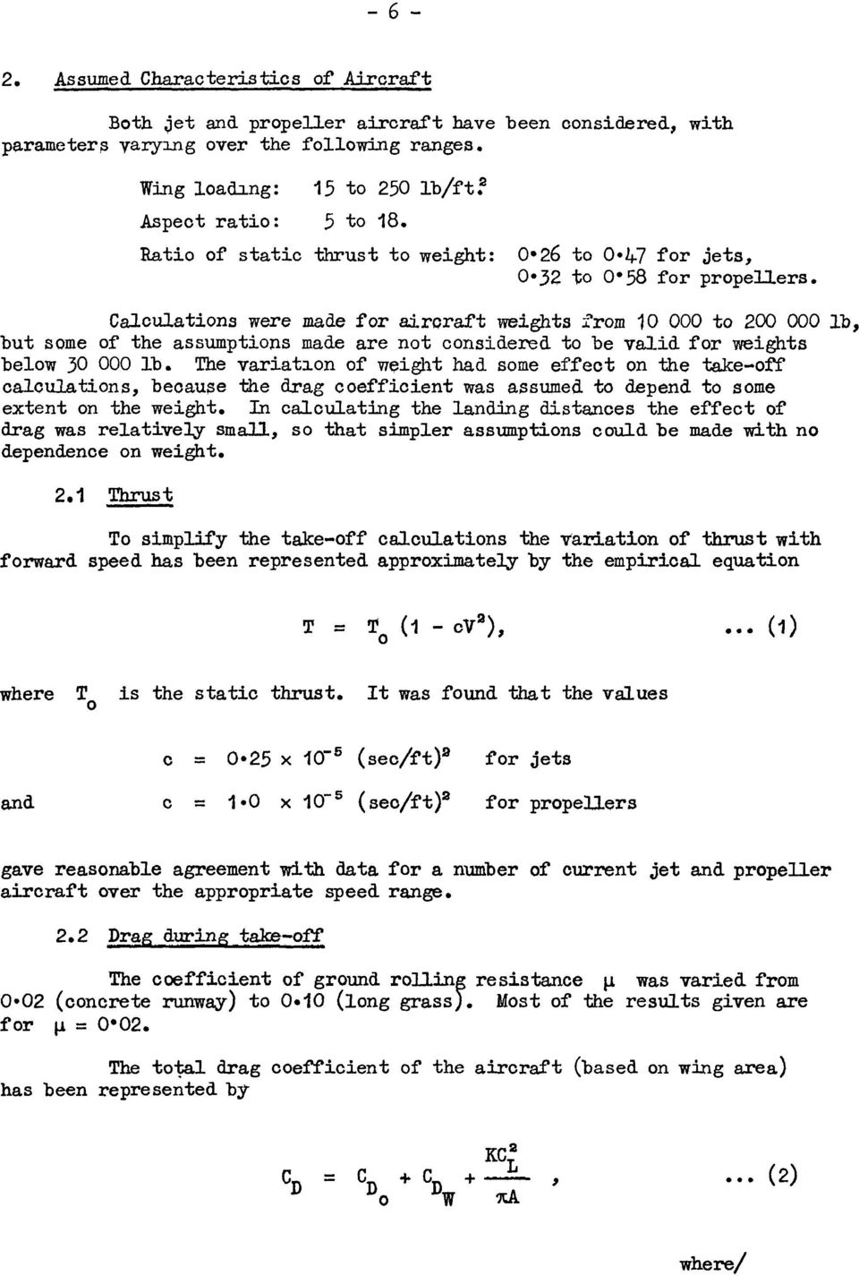 Calculations were made for aircraft weights from j0 000 to 200 000 lb, but some of the assumptions made are not considered to be valid for weights below 30 000 lb.