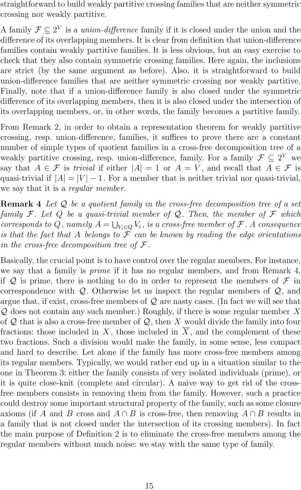 It is clear from definition that union-difference families contain weakly partitive families. It is less obvious, but an easy exercise to check that they also contain symmetric crossing families.