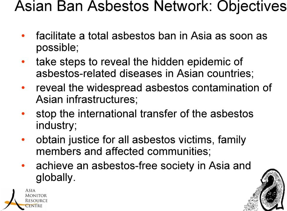 contamination of Asian infrastructures; stop the international transfer of the asbestos industry; obtain justice