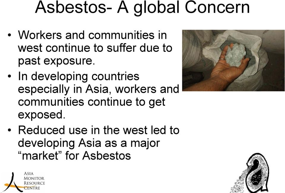 In developing countries especially in Asia, workers and communities
