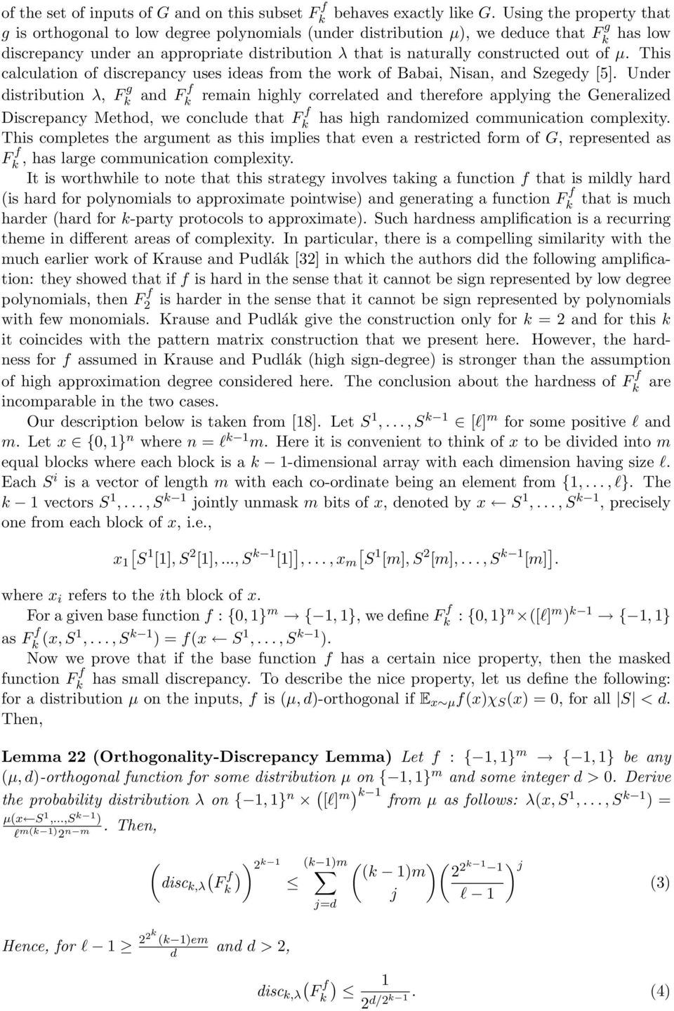 of µ. This calculation of discrepancy uses ideas from the work of Babai, Nisan, and Szegedy 5].