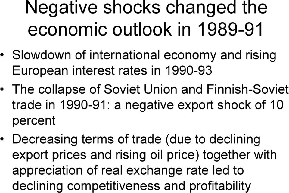 negative export shock of 10 percent Decreasing terms of trade (due to declining export prices and rising