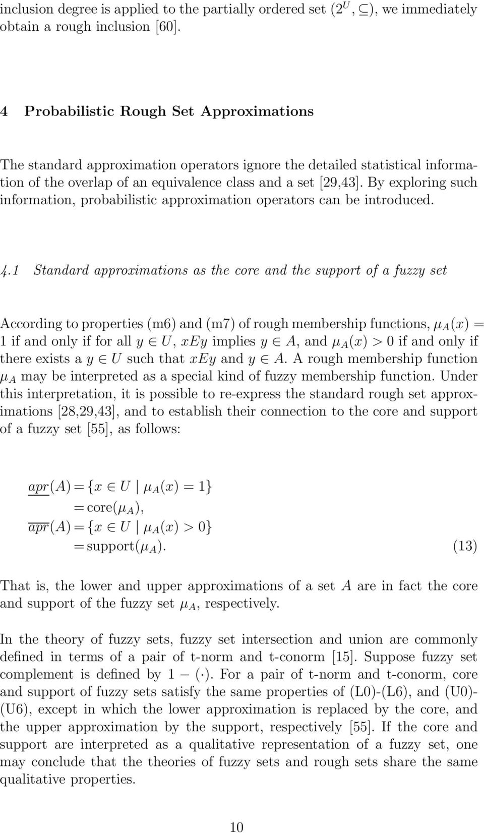 By exploring such information, probabilistic approximation operators can be introduced. 4.