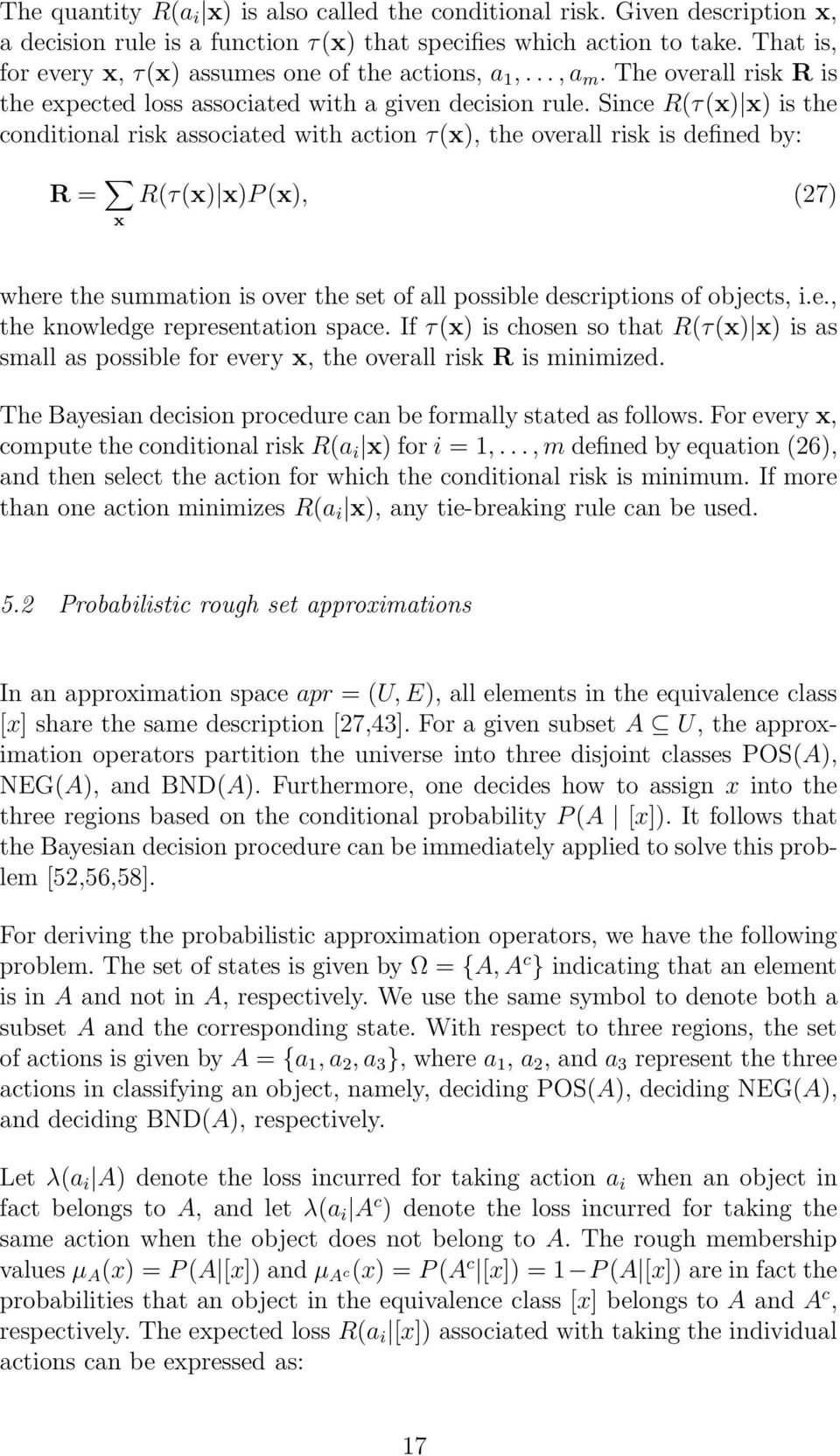 Since R(τ(x) x) is the conditional risk associated with action τ(x), the overall risk is defined by: R = x R(τ(x) x)p(x), (27) where the summation is over the set of all possible descriptions of
