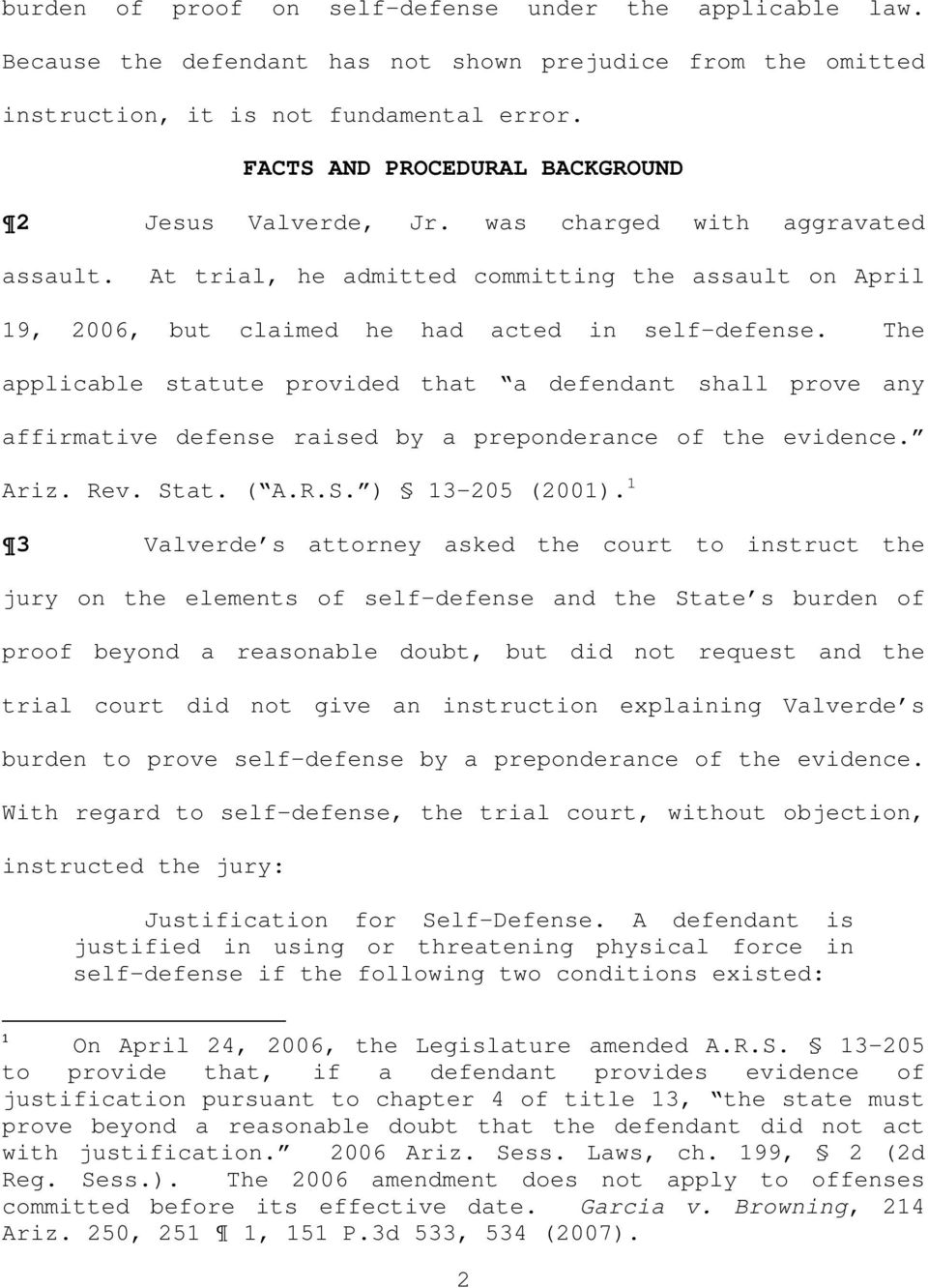 The applicable statute provided that a defendant shall prove any affirmative defense raised by a preponderance of the evidence. Ariz. Rev. Stat. ( A.R.S. ) 13-205 (2001).