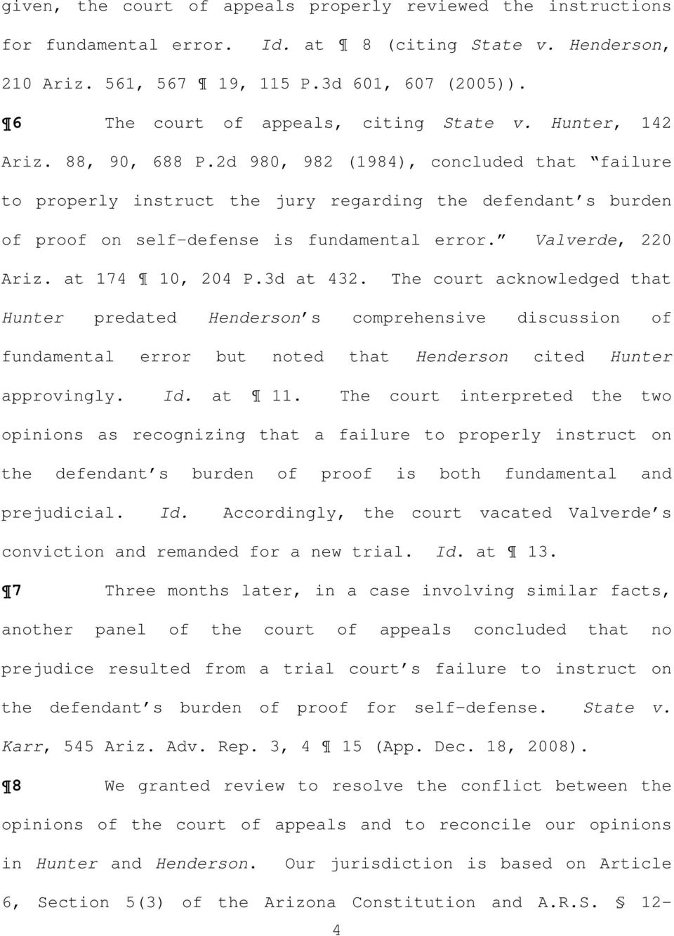 2d 980, 982 (1984), concluded that failure to properly instruct the jury regarding the defendant s burden of proof on self-defense is fundamental error. Valverde, 220 Ariz. at 174 10, 204 P.3d at 432.