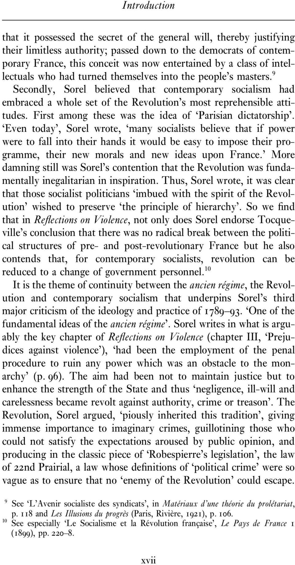 9 Secondly, Sorel believed that contemporary socialism had embraced a whole set of the Revolution s most reprehensible attitudes. First among these was the idea of Parisian dictatorship.