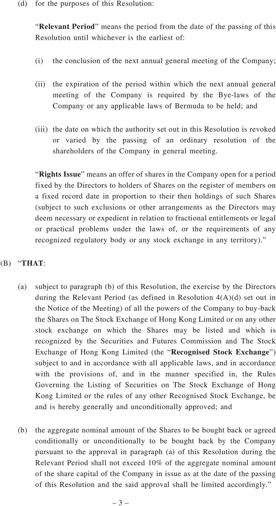 Bermuda to be held; and (iii) the date on which the authority set out in this Resolution is revoked or varied by the passing of an ordinary resolution of the shareholders of the Company in general