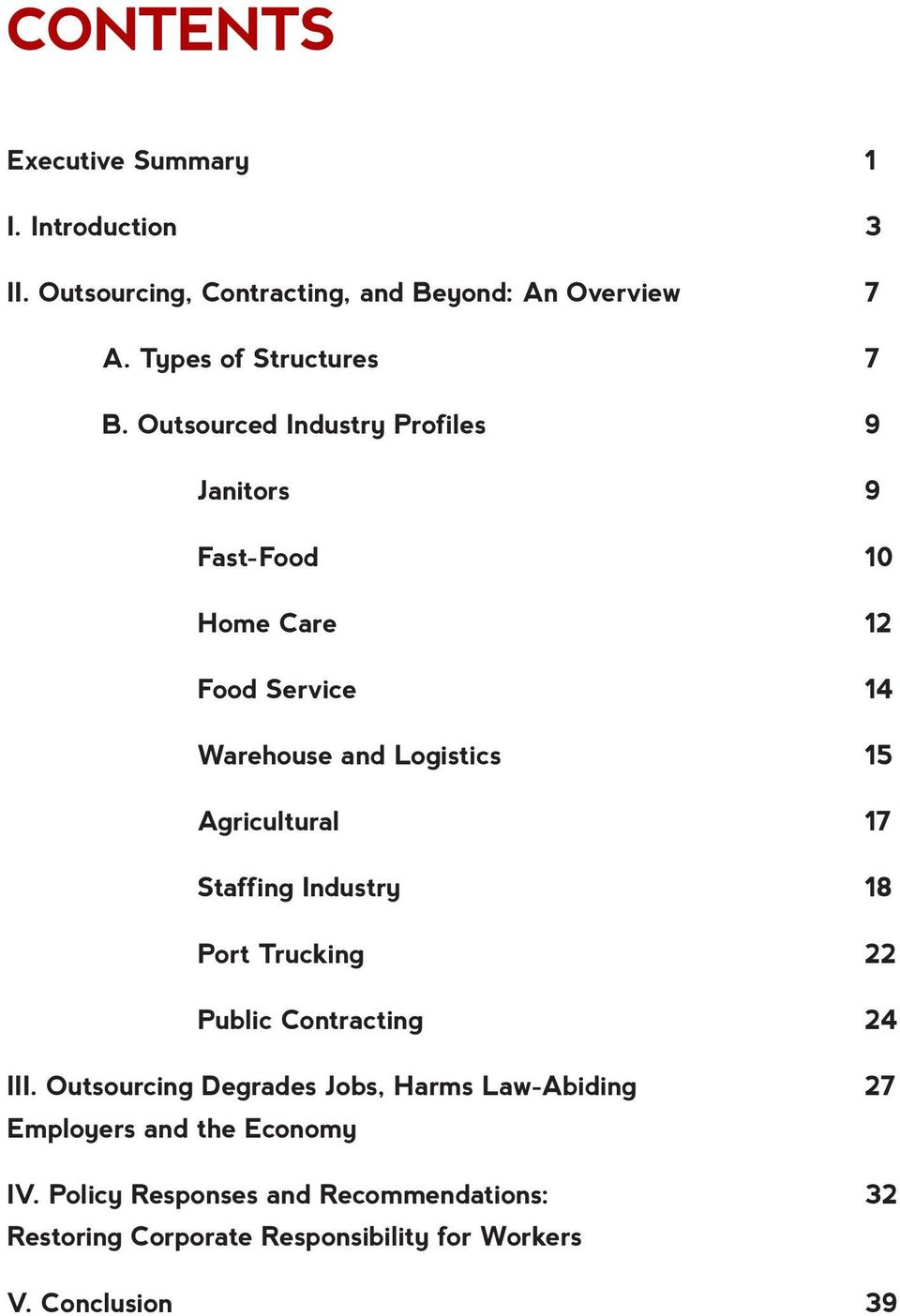 Outsourced Industry Profiles 9 Janitors 9 Fast-Food 10 Home Care 12 Food Service 14 Warehouse and Logistics 15 Agricultural 17