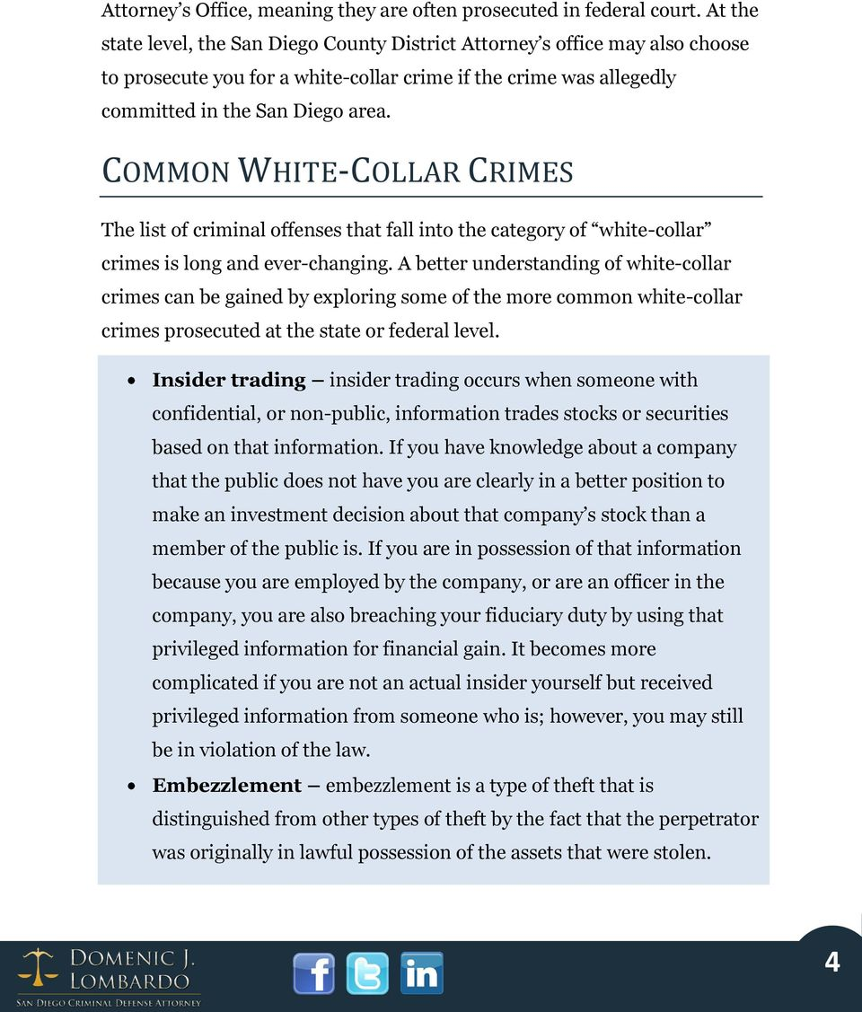 COMMON WHITE-COLLAR CRIMES The list of criminal offenses that fall into the category of white-collar crimes is long and ever-changing.