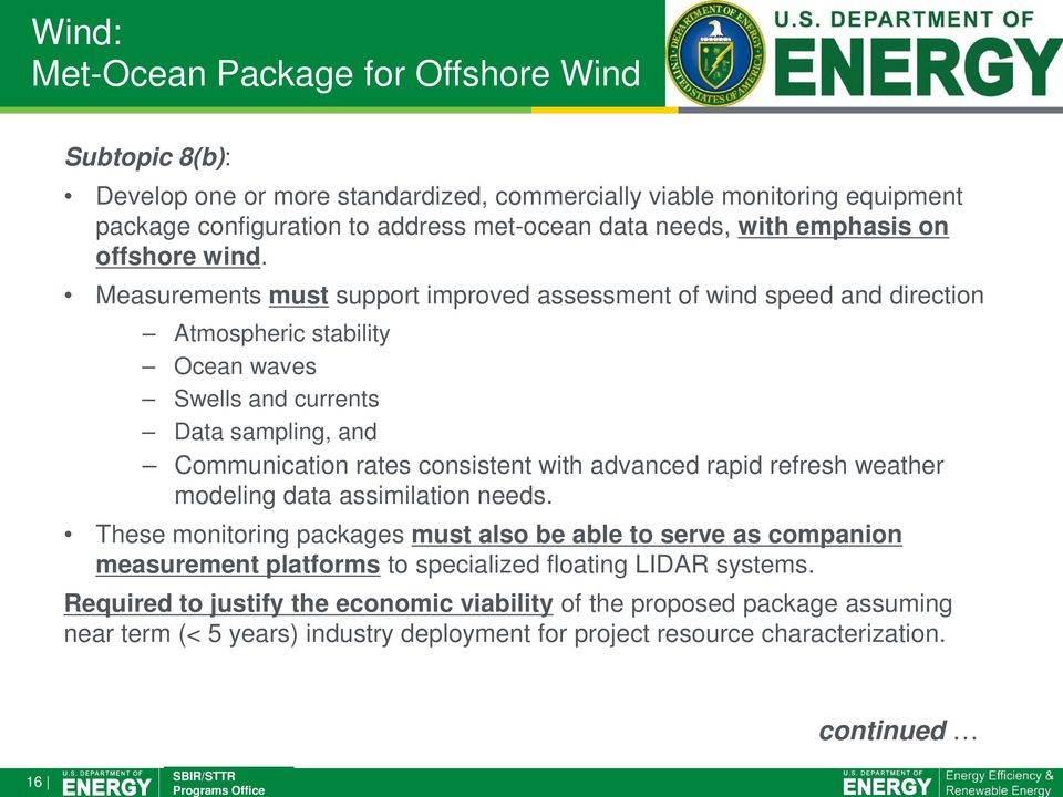 Measurements must support improved assessment of wind speed and direction Atmospheric stability Ocean waves Swells and currents Data sampling, and Communication rates consistent with