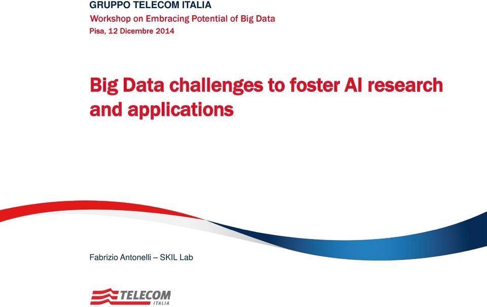 2014 Big Data challenges to foster AI