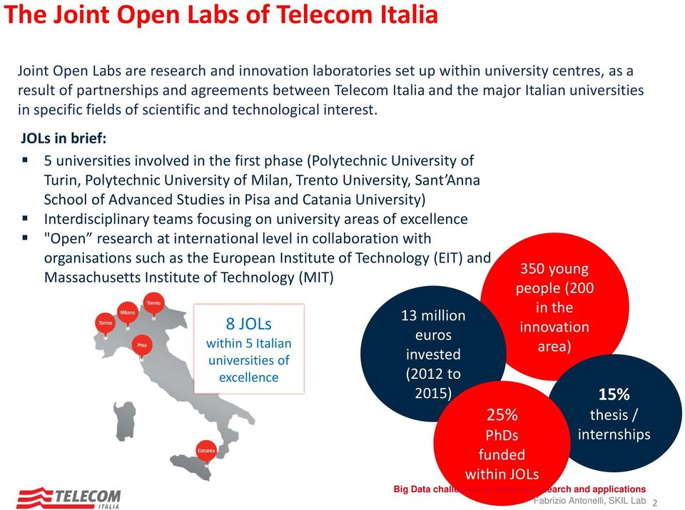 JOLs in brief: 5 universities involved in the first phase (Polytechnic University of Turin, Polytechnic University of Milan, Trento University, Sant Anna School of Advanced Studies in Pisa and