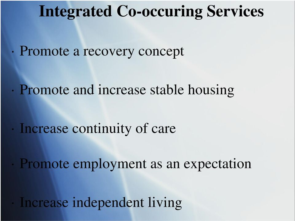 housing Increase continuity of care Promote
