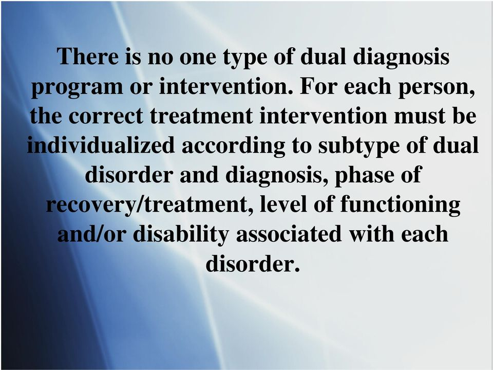 individualized according to subtype of dual disorder and diagnosis,
