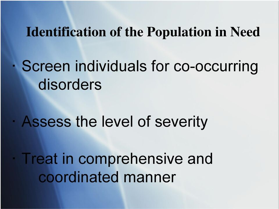disorders Assess the level of severity