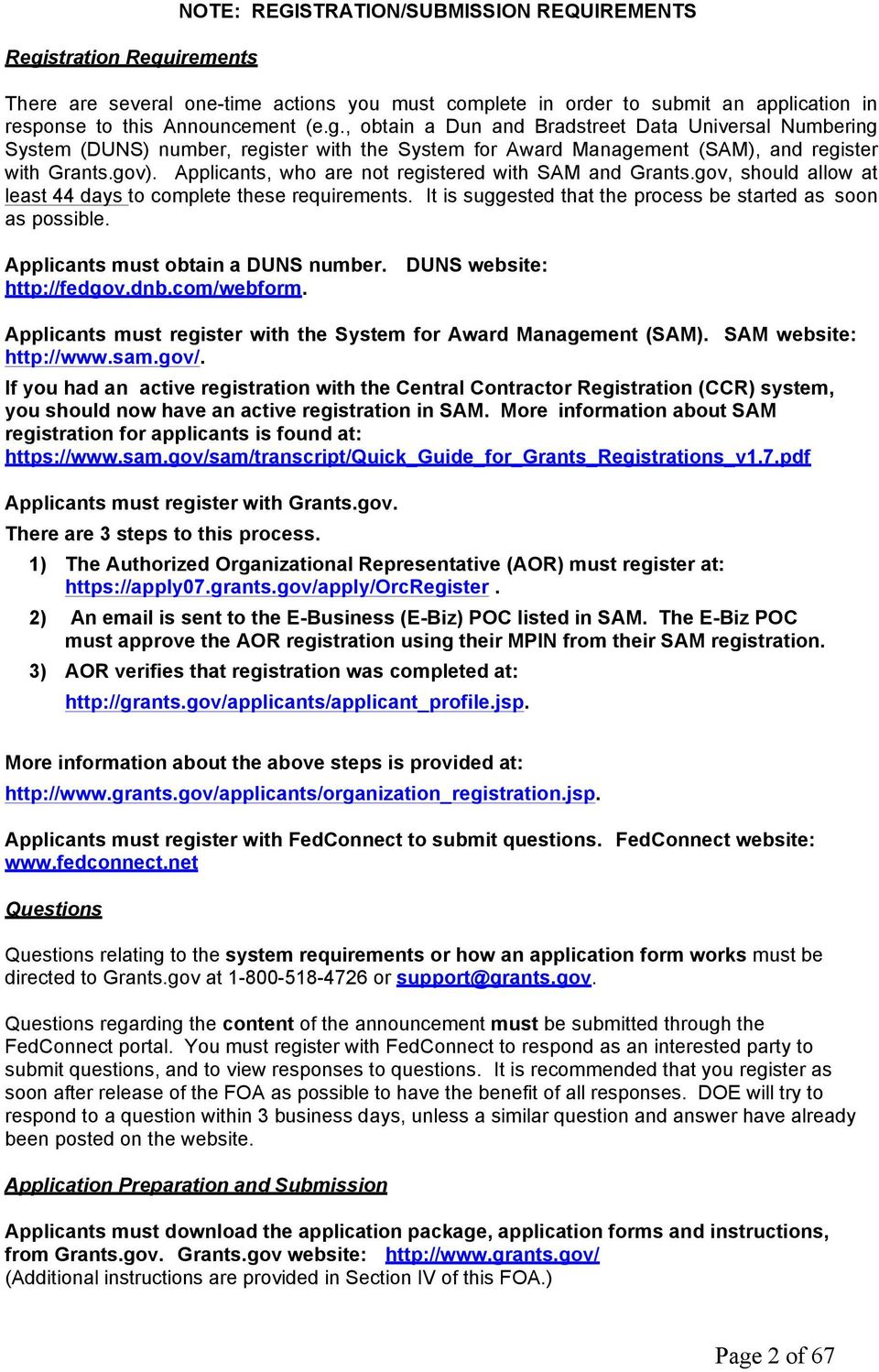 Applicants must obtain a DUNS number. DUNS website: http://fedgov.dnb.com/webform. Applicants must register with the System for Award Management (SAM). SAM website: http://www.sam.gov/.