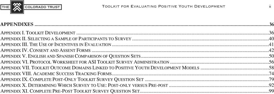 PROTOCOL WORKSHEET FOR ASI TOOLKIT SURVEY ADMINISTRATION...56 APPENDIX VII. TOOLKIT OUTCOME DOMAINS LINKED TO POSITIVE YOUTH DEVELOPMENT MODELS...58 APPENDIX VIII.