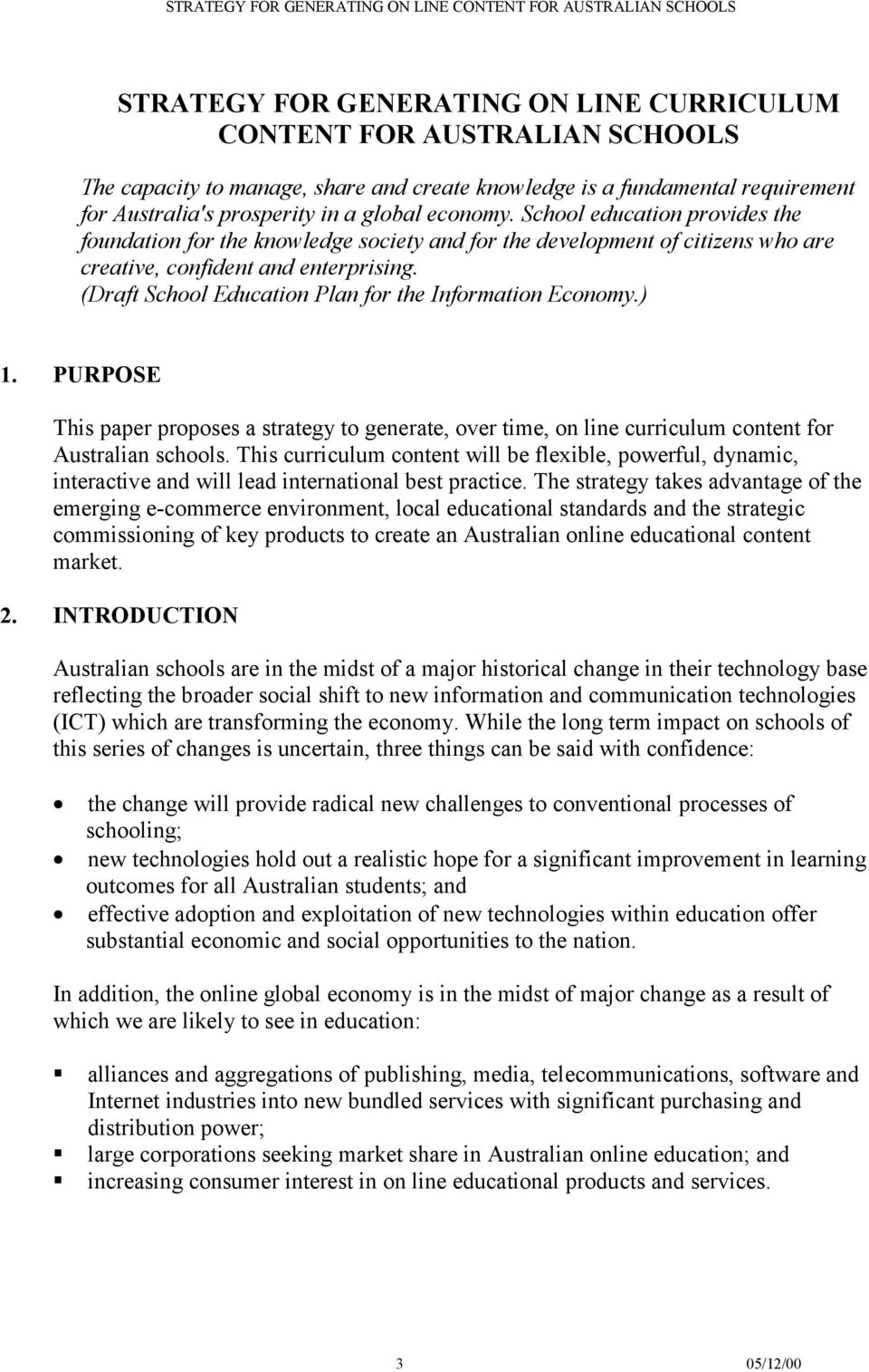 (Draft School Education Plan for the Information Economy.) 1. PURPOSE This paper proposes a strategy to generate, over time, on line curriculum content for Australian schools.