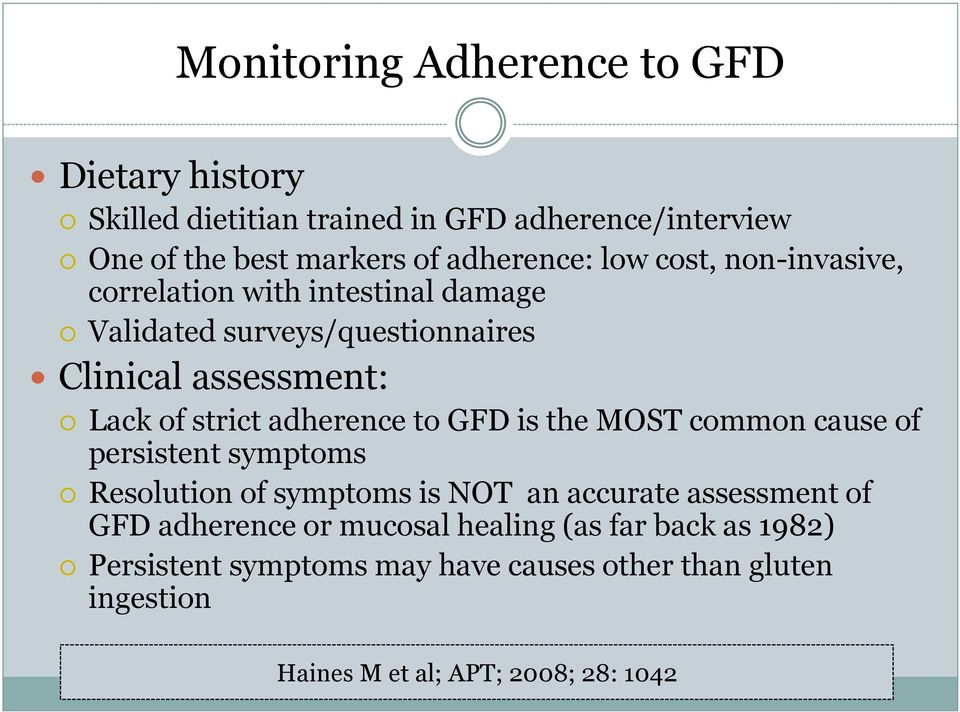 adherence to GFD is the MOST common cause of persistent symptoms Resolution of symptoms is NOT an accurate assessment of GFD adherence