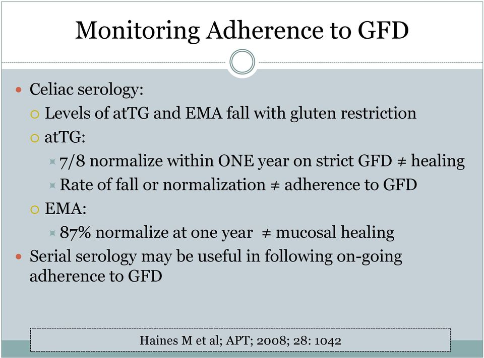 normalization adherence to GFD EMA: 87% normalize at one year mucosal healing Serial