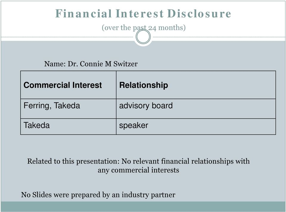 advisory board speaker Related to this presentation: No relevant financial
