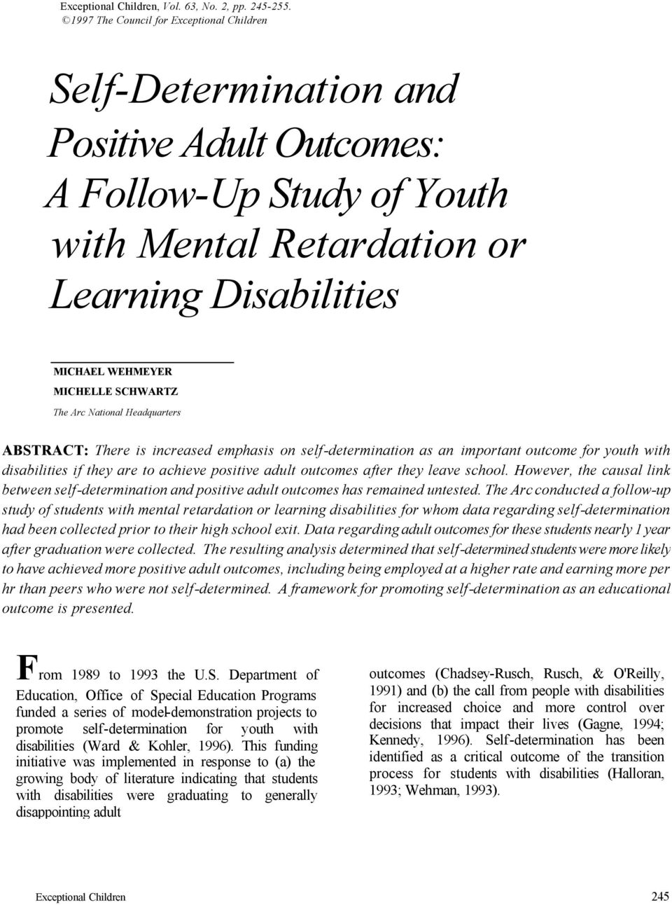 SCHWARTZ The Arc National Headquarters ABSTRACT: There is increased emphasis on self-determination as an important outcome for youth with disabilities if they are to achieve positive adult outcomes