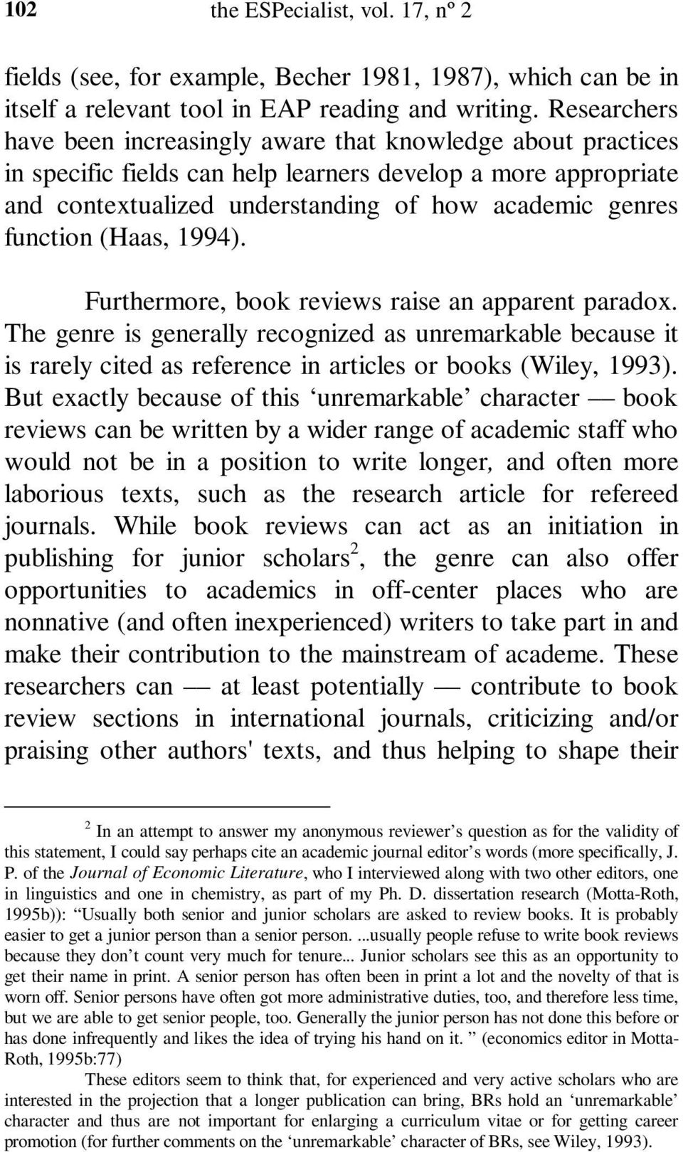 function (Haas, 1994). Furthermore, book reviews raise an apparent paradox.