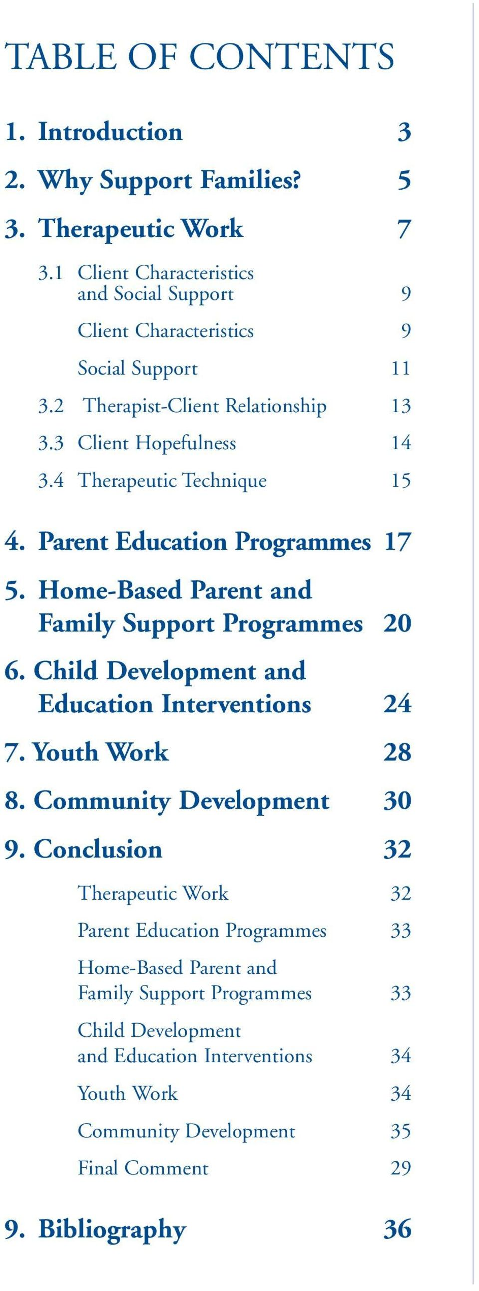 4 Therapeutic Technique 15 4. Parent Education Programmes 17 5. Home-Based Parent and Family Support Programmes 20 6. Child Development and Education Interventions 24 7.