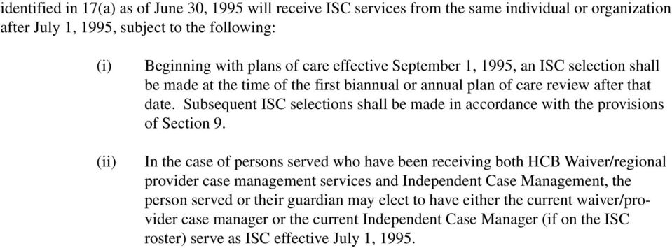 Subsequent ISC selections shall be made in accordance with the provisions of Section 9.