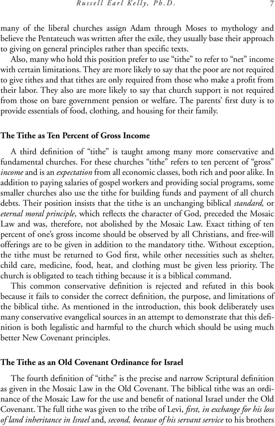than specific texts. Also, many who hold this position prefer to use tithe to refer to net income with certain limitations.