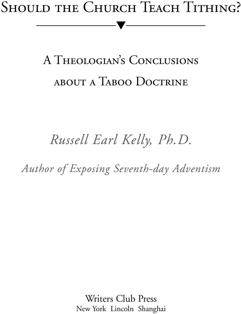 Doctrine Russell Earl Kelly, Ph.D. Author of