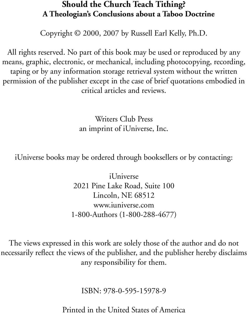 written permission of the publisher except in the case of brief quotations embodied in critical articles and reviews. Writers Club Press an imprint of iuniverse, Inc.